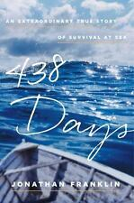 438 Days: An Extraordinary True Story of Survival at Sea by Jonathan Franklin