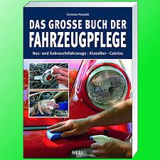DAS GROSSE BUCH DER FAHRZEUGPFLEGE | Neu- und Gebrauchtwagen - Klassiker -(Buch)