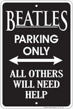 Beatles Parking Only . 8x12 metal sign for fans of John Lennon Paul McCartney