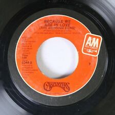 Pop 45 Carpenters - Because We Are In Love (The Wedding Song) / Touch Me When We