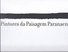 Art . Landscape Painters Parana Pintores da paisagem paranaense Brazil HC+DJ 181