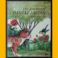LES ANIMAUX DANS LE JARDIN Mireille Archambaud Martine Bourre 1974