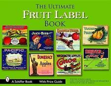 NEW The Ultimate Fruit Label Book (Schiffer Books) by John A Baule