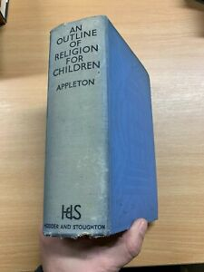 """1933 """"AN OUTLINE OF RELIGION FOR CHILDREN"""" E R APPLETON THICK HARDBACK BOOK (P7)"""
