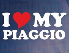 I LOVE/HEART MY PIAGGIO Novelty Motorcycle/Scooter/Bike Vinyl Sticker/Decal