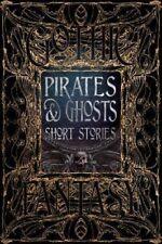 Gothic Fantasy: Pirates and Ghosts Short Stories - HARDCOVER - BRAND NEW!