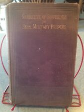 Rare Narrative of Sufferings In Rebel Military Prisons 1864 First Edition