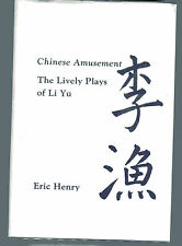 ERIC P HENRY Chinese Amusement The Lively Plays of Li Yu HB/DJ 1980