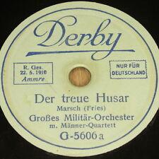 """Militaire-orch. """"le fidèle HUSSARD & fatigué inverse un wandersmann..."""" Derby 78rpm 20cm"""