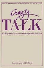 Crazy Talk : A Study of the Discourse of Schizophrenic Speakers by Sherry...