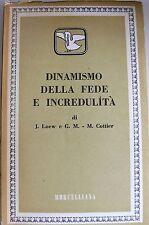 JACQUES LOEW G.M. COTTIER DINAMISMO DELLA FEDE E INCREDULITÀ MORCELLIANA 1965