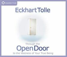 Through the Open Door to the Vastness of Your True Being by Eckhart Tolle (2006,