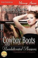 Cowboy Boots And Unadulterated Pleasures [cowboy Boots 4] (siren Publishing M...
