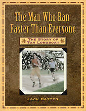 The Story of TOM LONGBOAT: The Man Who Ran Faster than Everyone – Jack Batten