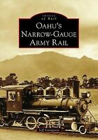 Oahu's Narrow-Gauge Army Rail [Images of Rail] [HI] [Arcadia Publishing]