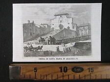 1842 BASILICA SANTA MARIA IN ARACOELI CAMPIDOGLIO ANTICA INCISIONE STAMPA D364
