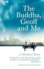 The Buddha, Geoff and Me:  A Modern Story by Edward Canfor-Dumas | Paperback Boo
