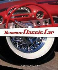 The Ultimate Classic Car Book by Willson, Quentin