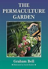 Permaculture Garden: By Graham Bell, G Bell