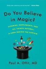 Do You Believe in Magic?: Vitamins, Supplements, and All Things Natural: A Look