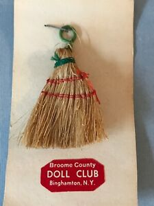 VTG Dollhouse Miniature Whisk Broom County Doll Club Binghamton, NY Artifact