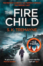 S.K.TREMAYNE __ THE FIRE CHILD __ BRAND NEW ___ FREEPOST UK