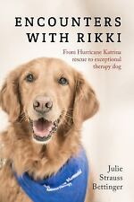 Encounters with Rikki: By Bettinger, Julie Strauss