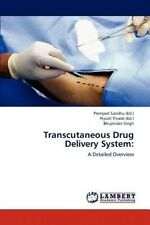 USED (LN) Transcutaneous Drug Delivery System:: A Detailed Overview by Bhupinder