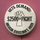 1973 Anti Vietnam War American Serviceman's Union $2,500 Bonus for Lost Time Pin