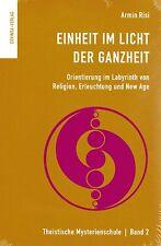 EINHEIT IM LICHT DER GANZHEIT - Religion , Erleuchtung und New Age - Armin Risi