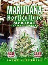 Marijuana Horticulture: The Indoor/Outdoor Medical Grower's Bible by Cervantes