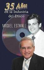35 Aãos en la Industria Del Disco by Miguel Estivill (2005, Paperback)