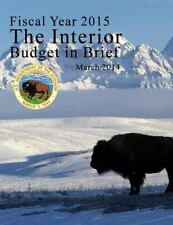 Fiscal Year 2015 the Interior Budget in Brief, March 2014 by U. S. Department...
