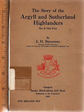 The Story of the Argyll and Sutherland Highlanders: 91st & 93d Foot Stevenson