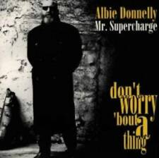 Donnelly, Albie - Don't Worry 'bout a Thing SUPERCHARGE CD NEU