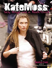 KATE MOSS: SEX, DRUGS AND A ROCK CHICK., Hurst, Brandon & Beverley Mason., Used;