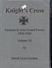 KNIGHT'S CROSS – RITTERKREUZ : GERMAN & AXIS ARMED FORCES 1939-1945,Vol 11