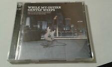 while my guitar gently weeps 2cd inc eric clapton  dire straits gary moore etc..