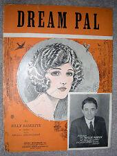 1925 DREAM PAL by Billy Baskette Vintage Sheet Music Willie Robyn PRETTY GIRL