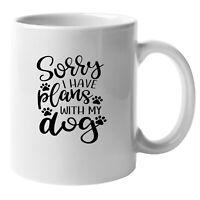 Sorry I Have Plans With My Dog (23) Dog Pride Mug, Animal Pet Mug, Dog Gift