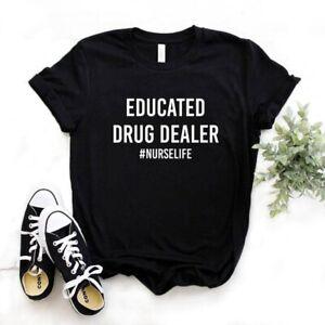 Educated Drug Dealer Nurse life  | Medical Fashion Unisex T-shirt Top
