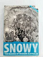 SNOWY: The Making of Modern Australia by Brad Collis NEW EDITION