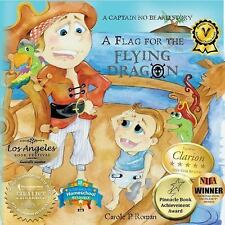 A Flag for the Flying Dragon : A Captain No Beard Story vol. 9 by Carole P....