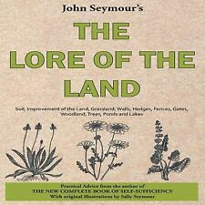 The Lore of the Land by John Seymour (2012, Hardcover)