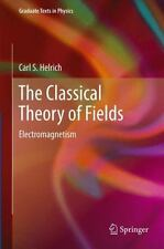 Graduate Texts in Physics: The Classical Theory of Fields : Electromagnetism...