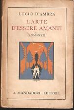 LUCIO D'AMBRA - L'ARTE DI ESSERE AMANTI. Romanzo - Mondadori 1933