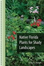 Native Florida Plants for Shady Landscapes (Paperback or Softback)