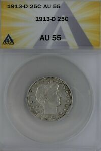 1913-D  .25  ANACS  AU 55   Barber Quarter, Liberty Head Quarter, Barber 25C