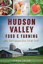 Hudson Valley Food & Farming:: Why Didn't Anyone Ever Tell Me That? (American Pa