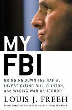 My FBI: Bringing down the Mafia,Investigating Bill Clinton - Louis J Freeh